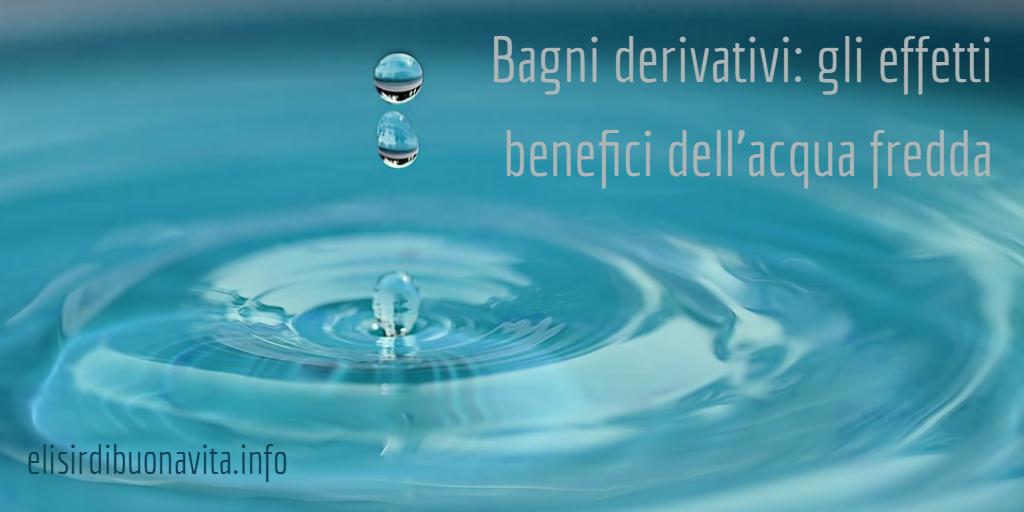 Bagni Derivativi Gli Effetti Benefici Dell'acqua Fredda